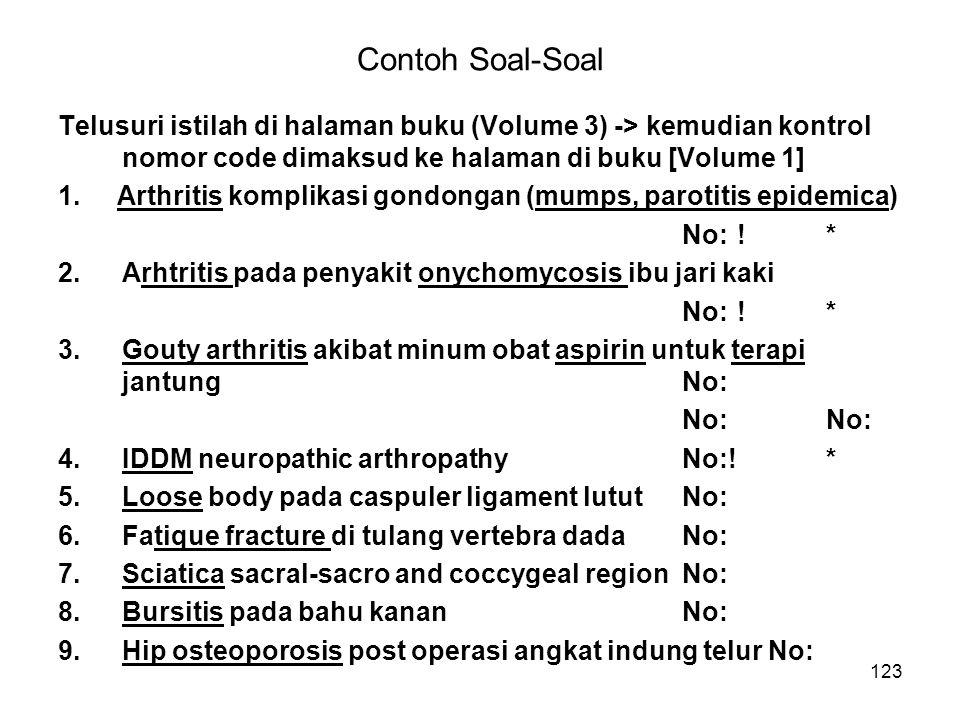 123 Contoh Soal-Soal Telusuri istilah di halaman buku (Volume 3) -> kemudian kontrol nomor code dimaksud ke halaman di buku [Volume 1] 1. Arthritis ko