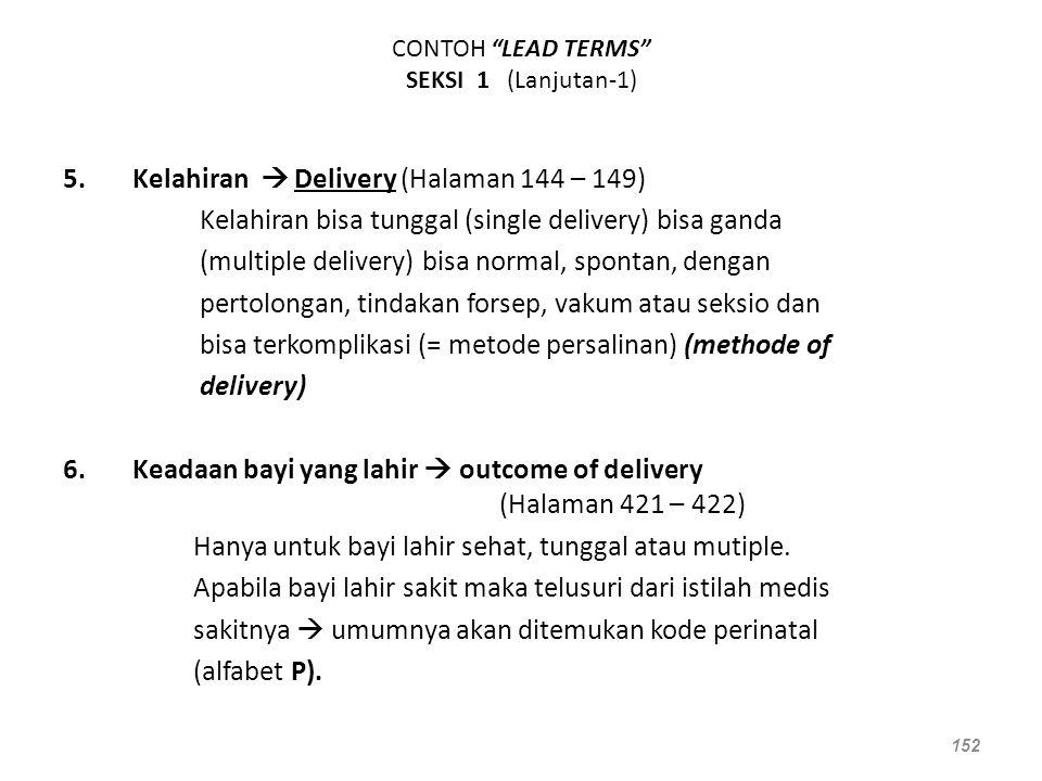 """CONTOH """"LEAD TERMS"""" SEKSI 1 (Lanjutan-1) 5.Kelahiran  Delivery (Halaman 144 – 149) Kelahiran bisa tunggal (single delivery) bisa ganda (multiple deli"""