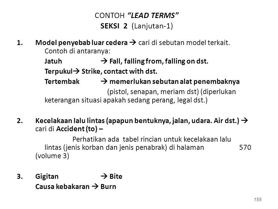 """CONTOH """"LEAD TERMS"""" SEKSI 2 (Lanjutan-1) 1.Model penyebab luar cedera  cari di sebutan model terkait. Contoh di antaranya: Jatuh  Fall, falling from"""