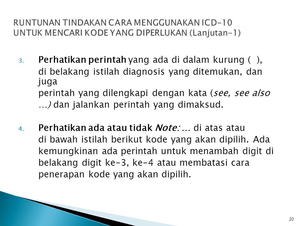 3. Perhatikan perintah yang ada di dalam kurung ( ), di belakang istilah diagnosis yang ditemukan, dan juga perintah yang dilengkapi dengan kata (see,