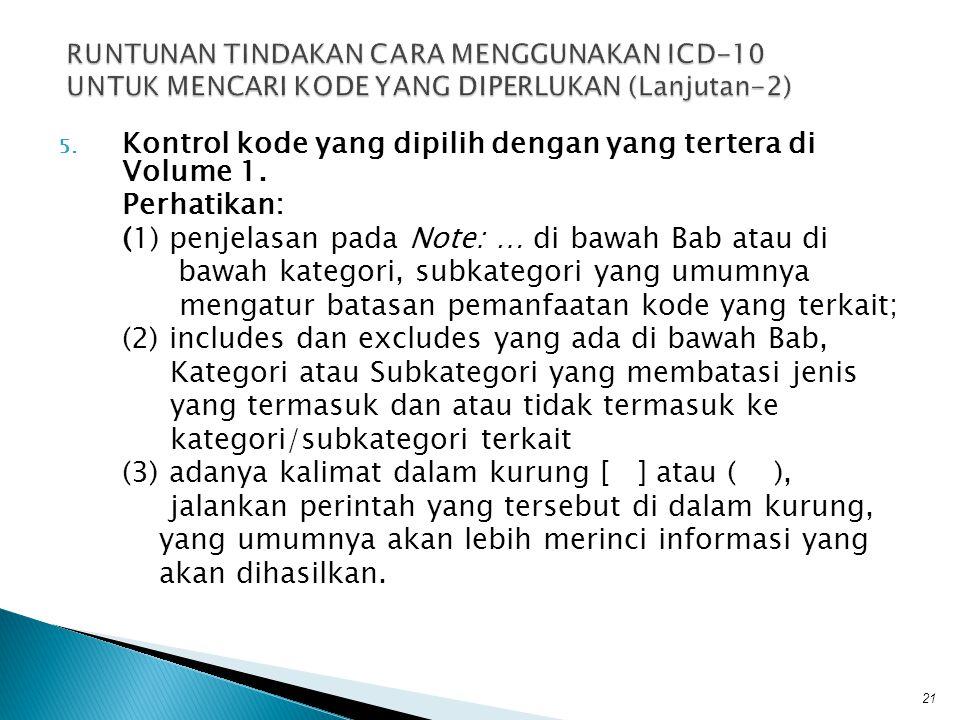 5. Kontrol kode yang dipilih dengan yang tertera di Volume 1. Perhatikan: (1) penjelasan pada Note: … di bawah Bab atau di bawah kategori, subkategori