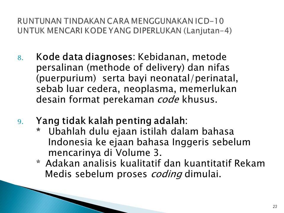 8. Kode data diagnoses: Kebidanan, metode persalinan (methode of delivery) dan nifas (puerpurium) serta bayi neonatal/perinatal, sebab luar cedera, ne