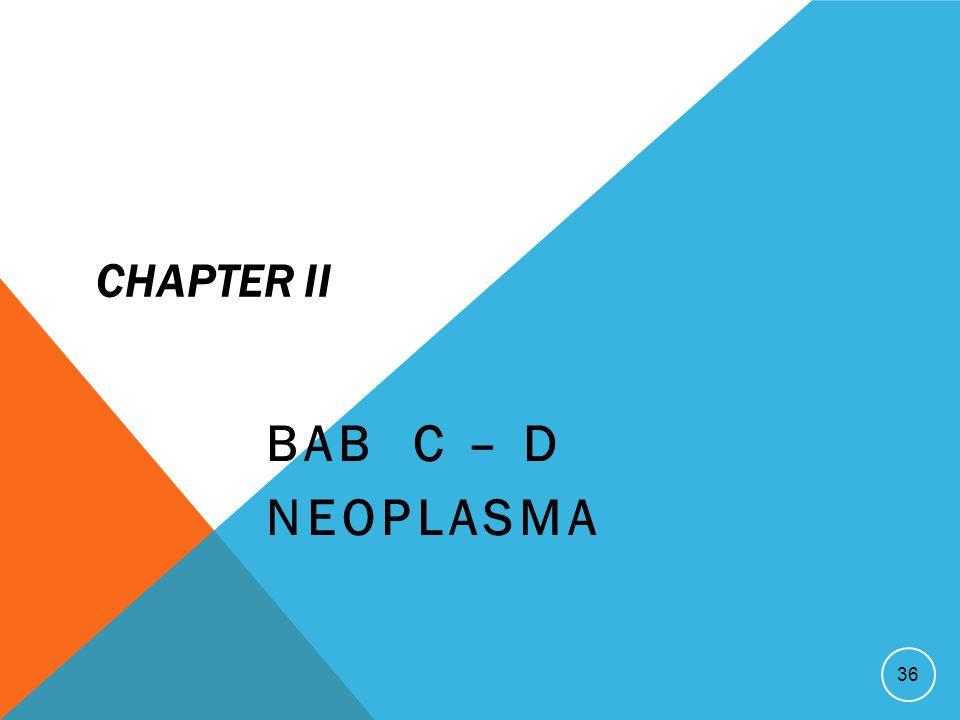 CHAPTER II BAB C – D NEOPLASMA 36