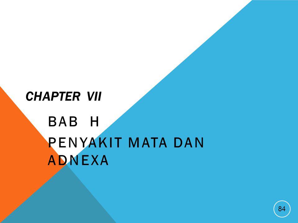 CHAPTER VII BAB H PENYAKIT MATA DAN ADNEXA 84