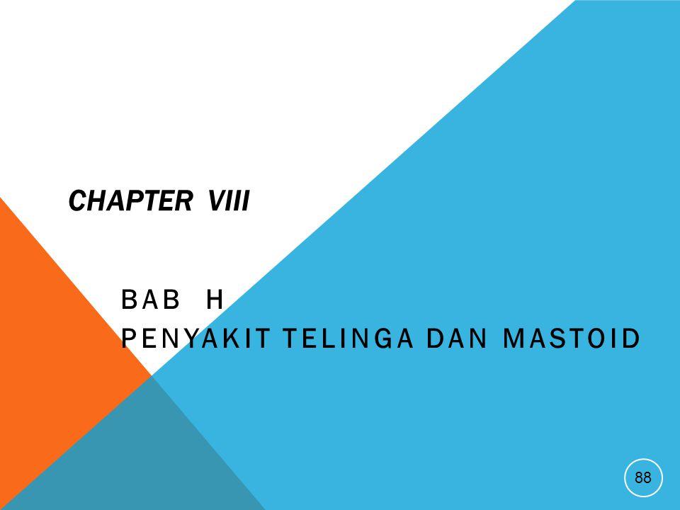CHAPTER VIII BAB H PENYAKIT TELINGA DAN MASTOID 88
