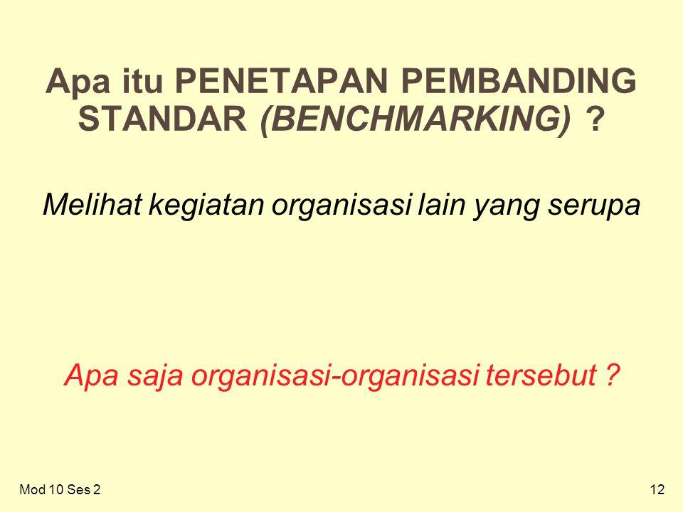 12Mod 10 Ses 2 12 Apa itu PENETAPAN PEMBANDING STANDAR (BENCHMARKING) .