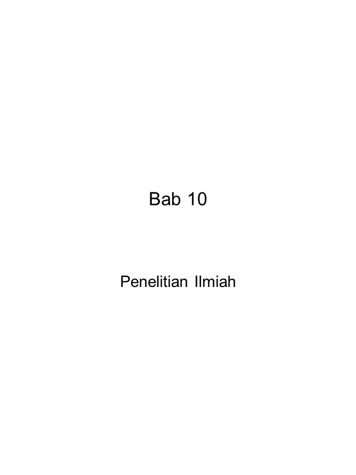 Bab 10 Penelitian Ilmiah