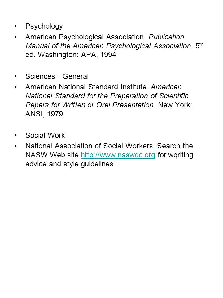 Psychology American Psychological Association. Publication Manual of the American Psychological Association. 5 th ed. Washington: APA, 1994 Sciences—G
