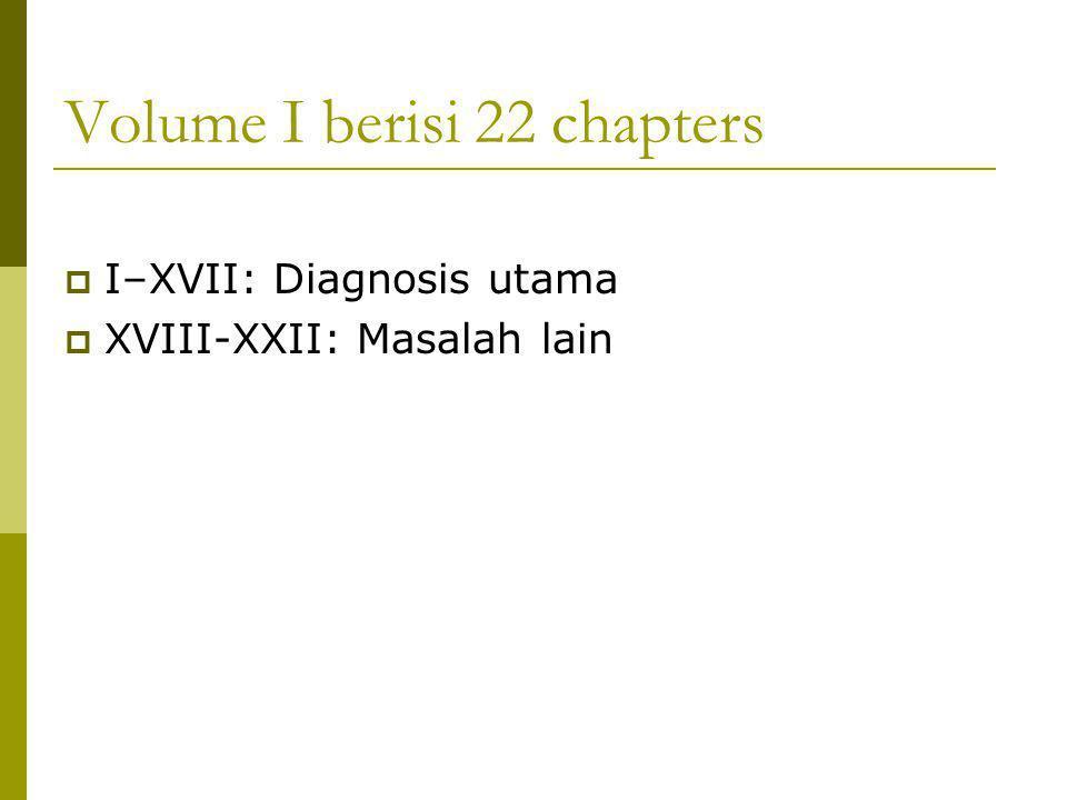 Bab-bab utama  I: Penyakit infeksi dan parasit tertentu  II: Neoplasma  III:Penyakit darah dan organ terkait  IV: Penyakit hormon, gizi dan metabolik  V: Penyakit jiwa dan tingkah laku  VI: Penyakit sistem syaraf