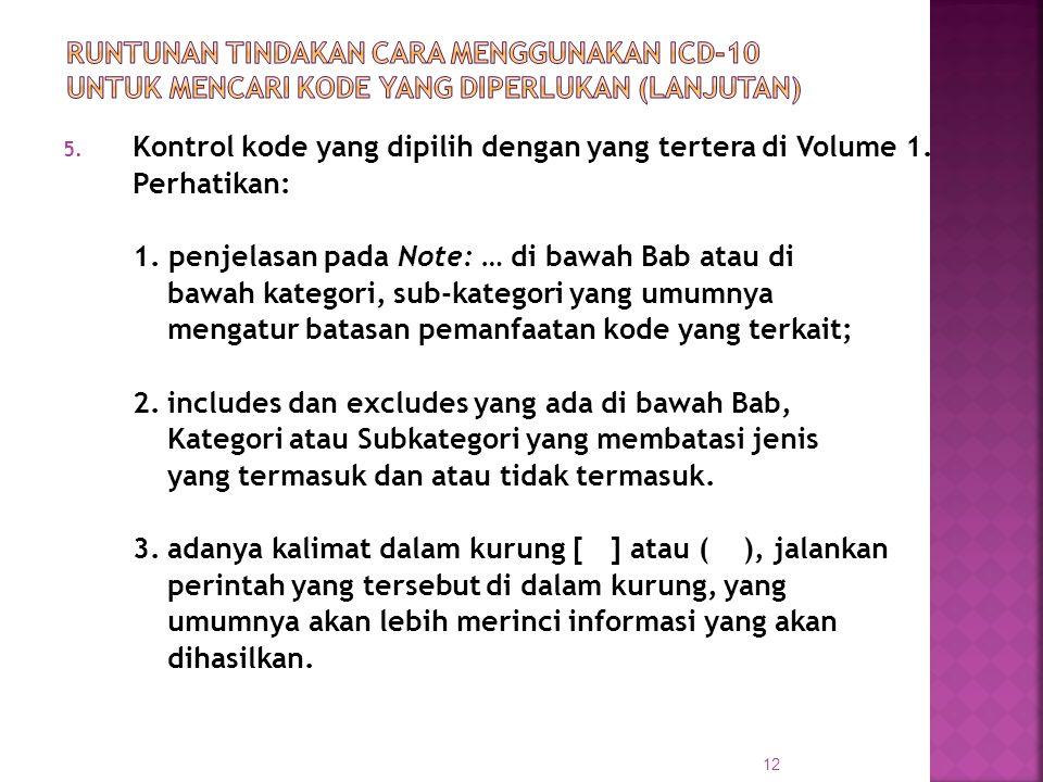 5. Kontrol kode yang dipilih dengan yang tertera di Volume 1. Perhatikan: 1. penjelasan pada Note: … di bawah Bab atau di bawah kategori, sub-kategori