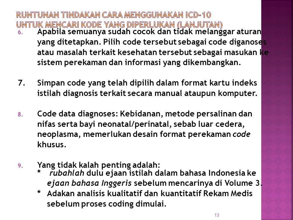 6. Apabila semuanya sudah cocok dan tidak melanggar aturan yang ditetapkan. Pilih code tersebut sebagai code diganoses atau masalah terkait kesehatan