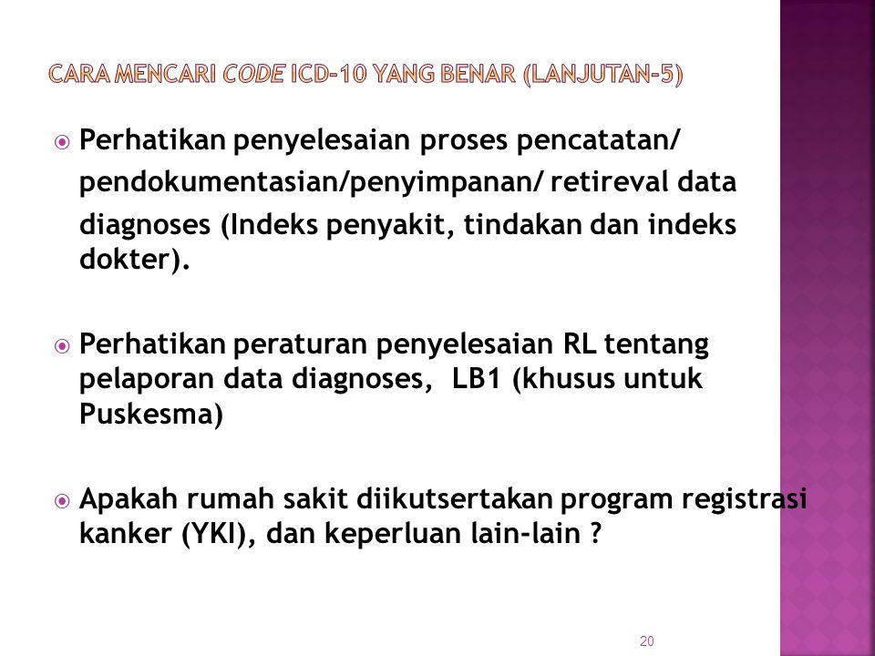  Perhatikan penyelesaian proses pencatatan/ pendokumentasian/penyimpanan/ retireval data diagnoses (Indeks penyakit, tindakan dan indeks dokter).  P