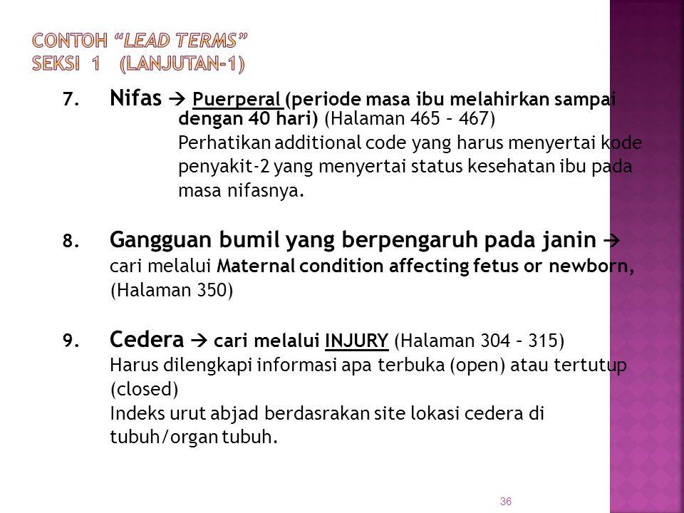 7. Nifas  Puerperal (periode masa ibu melahirkan sampai dengan 40 hari) (Halaman 465 – 467) Perhatikan additional code yang harus menyertai kode peny