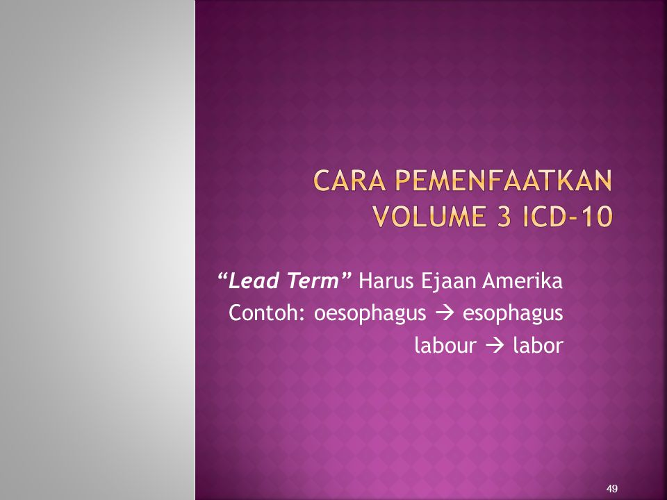 """Lead Term"" Harus Ejaan Amerika Contoh: oesophagus  esophagus labour  labor 49"