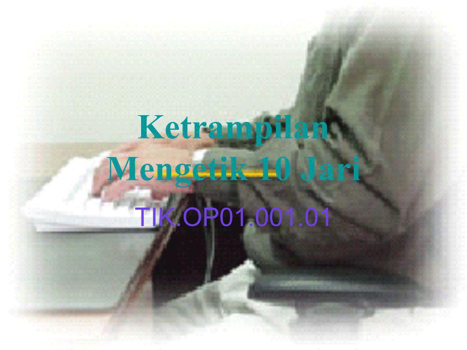 Ruang lingkup Isi Dasar – dasar keyboard –Penegertian dan pengenalan keyboard –Pemasangan Keyboard –Fungsi dan penggunaan keyboard Mengetik 10 jari