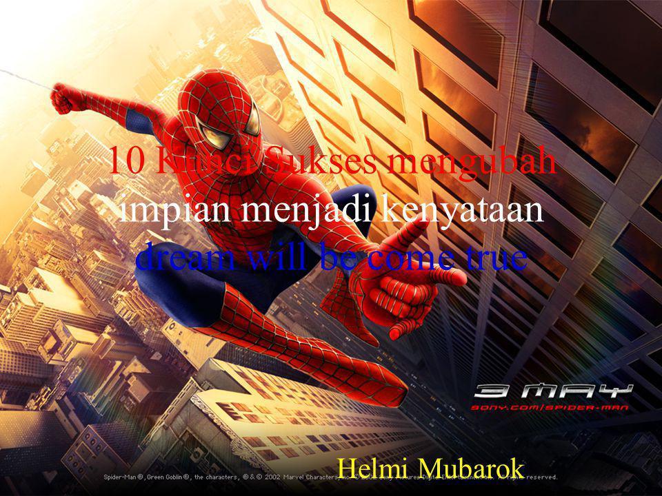10 Kunci Sukses mengubah impian menjadi kenyataan dream will be come true Helmi Mubarok