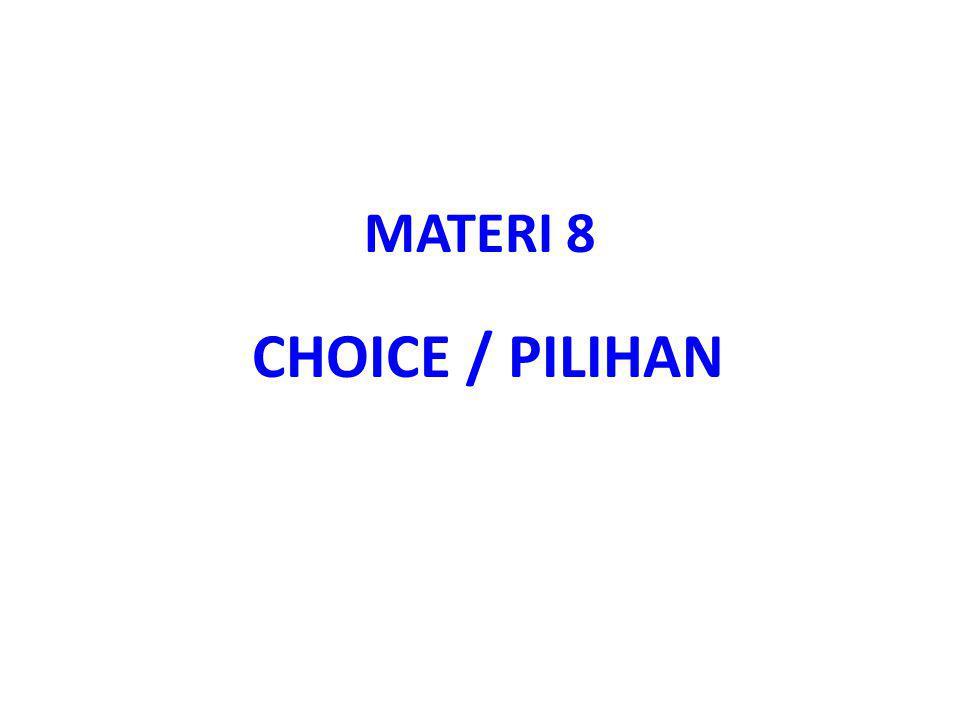 MATERI 8 CHOICE / PILIHAN