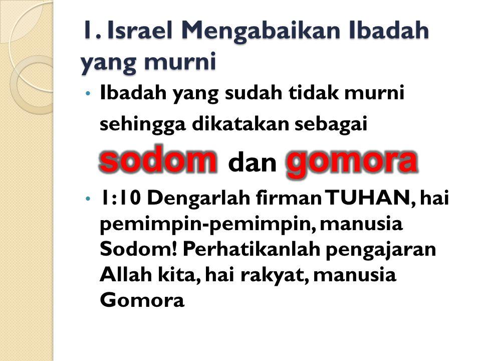1. Israel Mengabaikan Ibadah yang murni