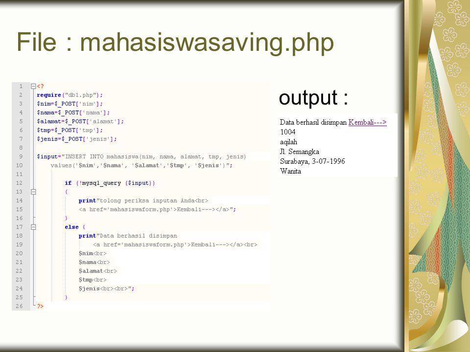 File : mahasiswasaving.php output :