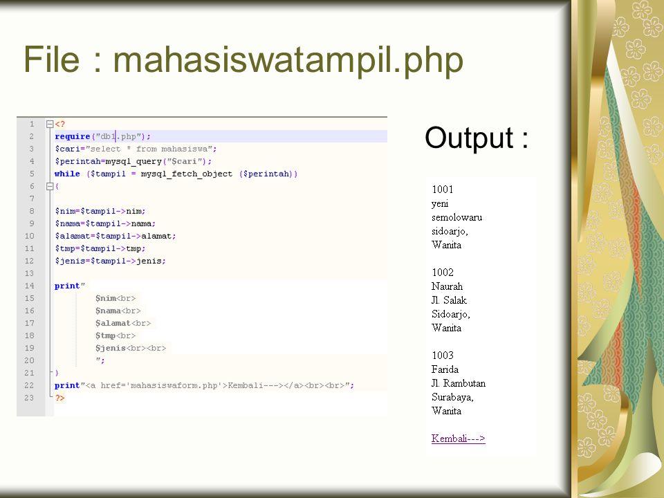 File : mahasiswatampil.php Output :