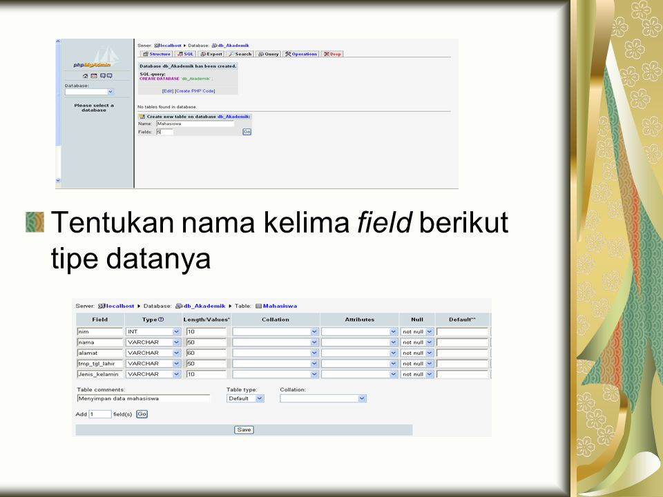 Tentukan nama kelima field berikut tipe datanya