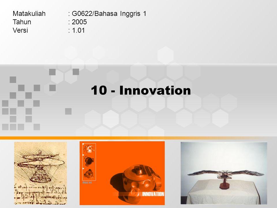 10 - Innovation Matakuliah: G0622/Bahasa Inggris 1 Tahun: 2005 Versi: 1.01