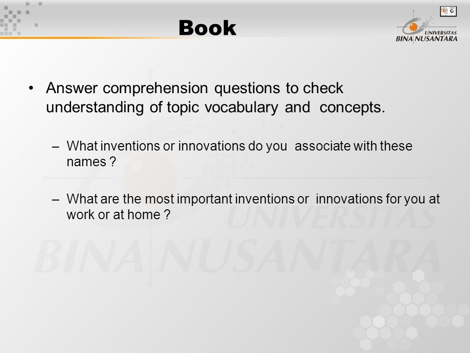 Book Answer comprehension questions to check understanding of topic vocabulary and concepts.