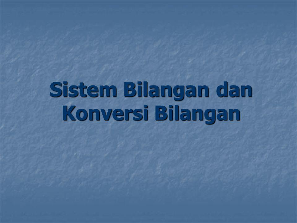 Pendahuluan Ada beberapa sistem bilangan yang digunakan dalam sistem digital.