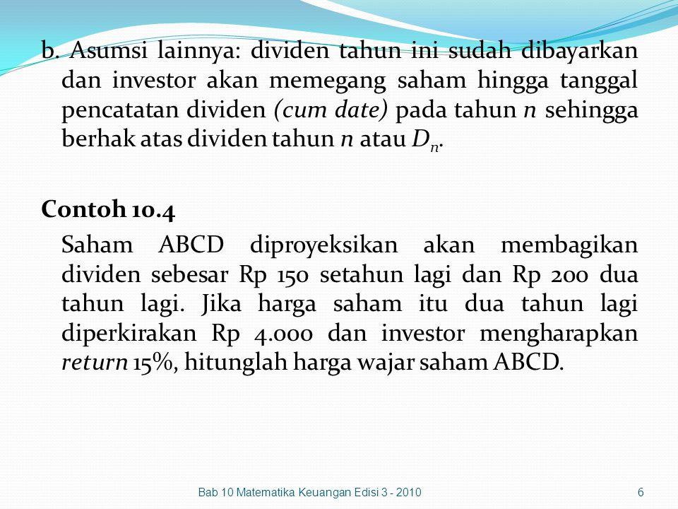 b. Asumsi lainnya: dividen tahun ini sudah dibayarkan dan investor akan memegang saham hingga tanggal pencatatan dividen (cum date) pada tahun n sehin