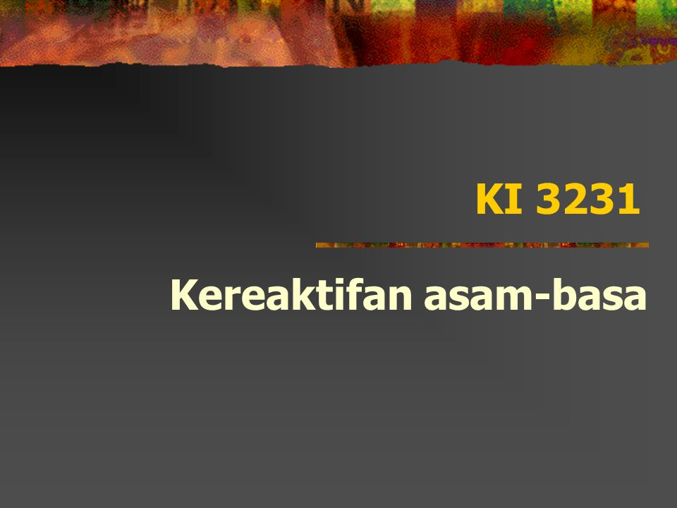 KI 3231 Kereaktifan asam-basa
