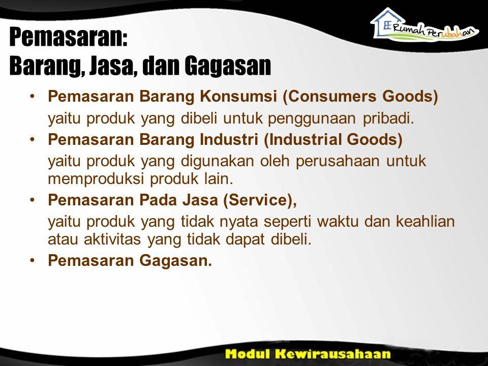 Pemasaran: Barang, Jasa, dan Gagasan Pemasaran Barang Konsumsi (Consumers Goods) yaitu produk yang dibeli untuk penggunaan pribadi. Pemasaran Barang I