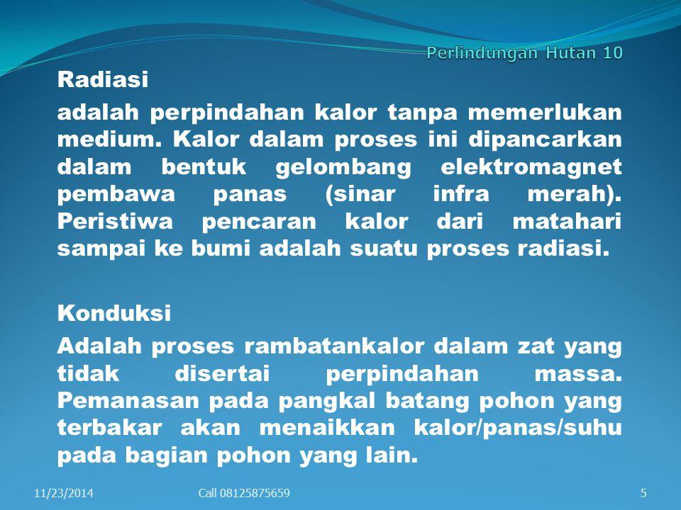 Secara teori proses pembakaran dapat dijelaskan melalui beberapa tahapan yaitu: 1. Konveksi (aliran) 2. Radiasi (pancaran) 3. Konduksi (hantaran) Konv