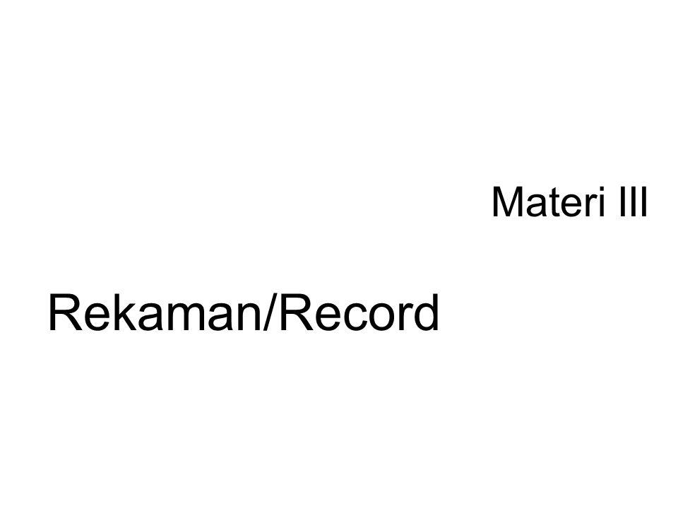 Rekaman atau record adalah sekumpulan data yang disusun dari tipe data yang sama atau tipe data yang berbeda.