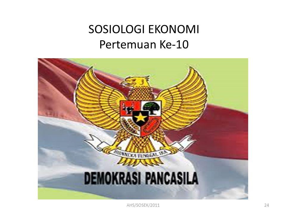 SOSIOLOGI EKONOMI Pertemuan Ke-10 24AHS/SOSEK/2011