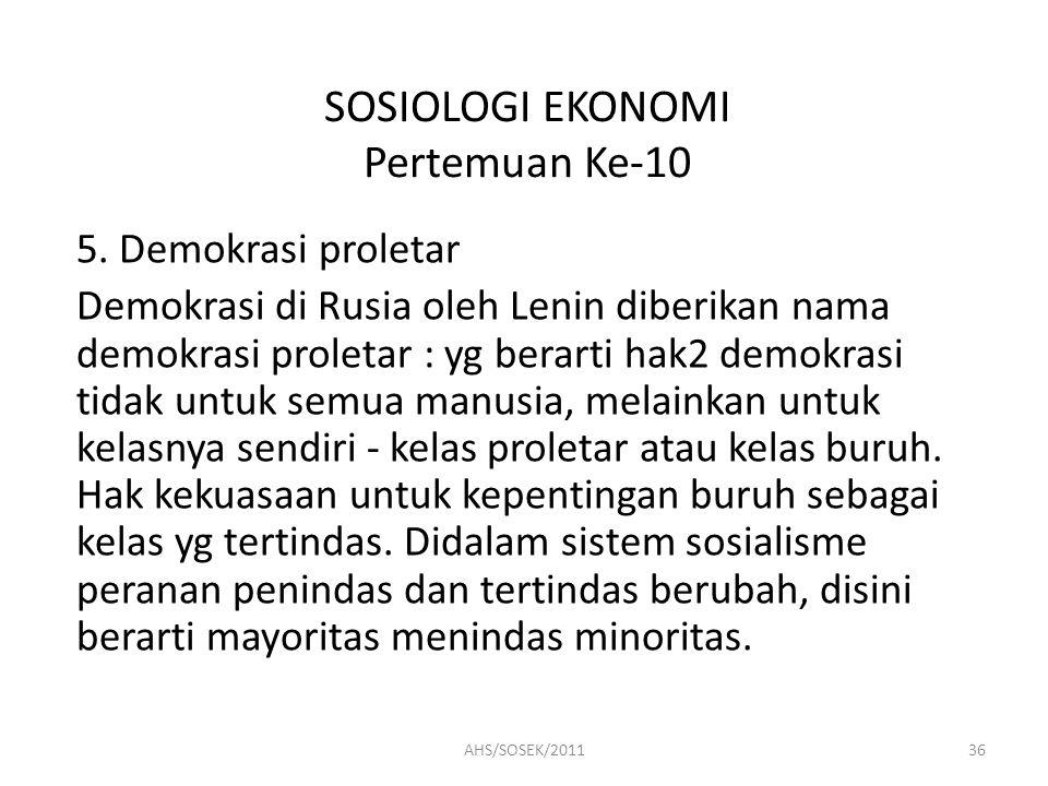 SOSIOLOGI EKONOMI Pertemuan Ke-10 5.