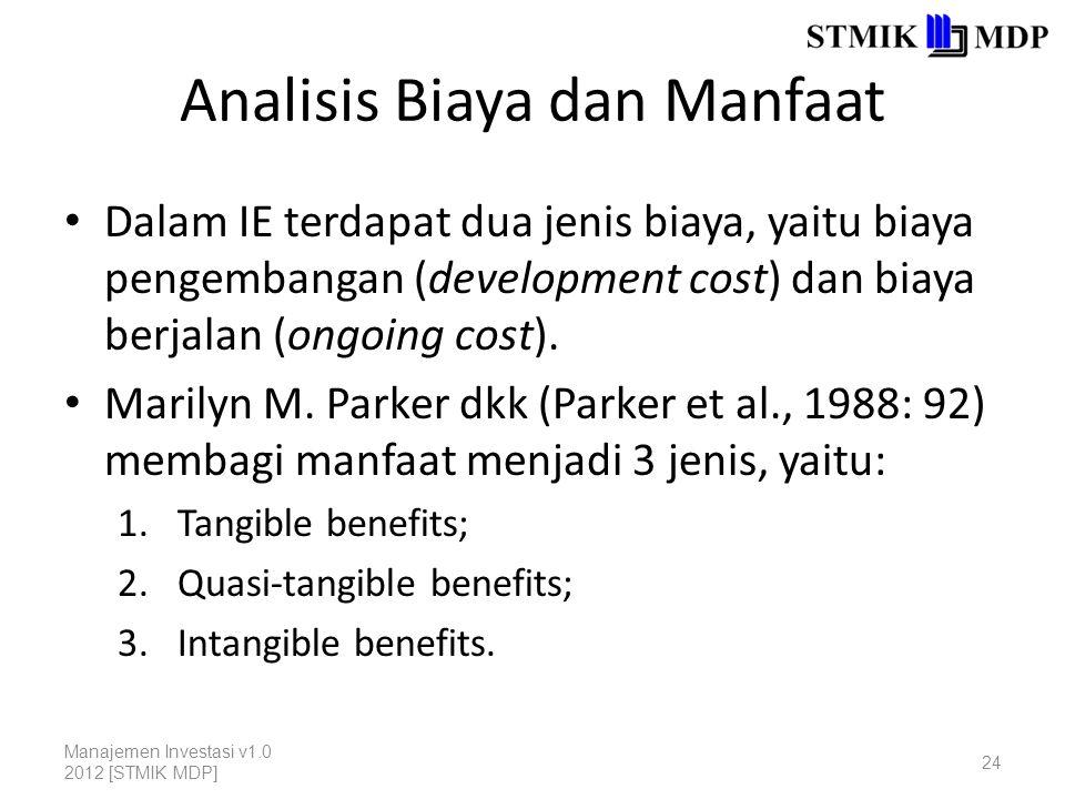 Analisis Biaya dan Manfaat Dalam IE terdapat dua jenis biaya, yaitu biaya pengembangan (development cost) dan biaya berjalan (ongoing cost).