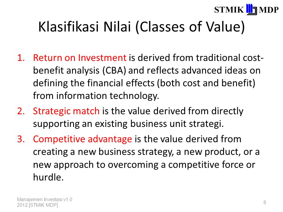 Klasifikasi Nilai (Classes of Value) 1.Return on Investment is derived from traditional cost- benefit analysis (CBA) and reflects advanced ideas on de