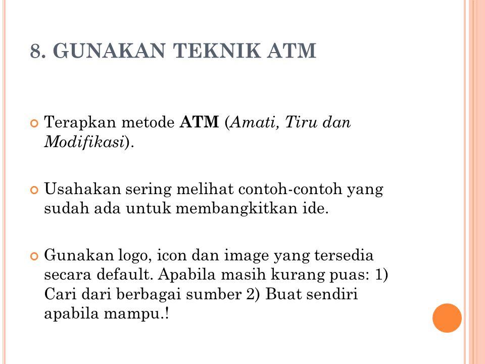 8.GUNAKAN TEKNIK ATM Terapkan metode ATM ( Amati, Tiru dan Modifikasi ).