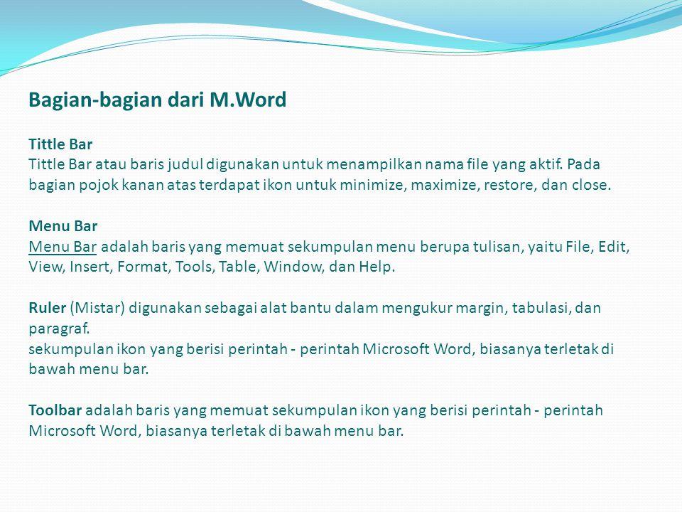 Bagian-bagian dari M.Word Tittle Bar Tittle Bar atau baris judul digunakan untuk menampilkan nama file yang aktif.