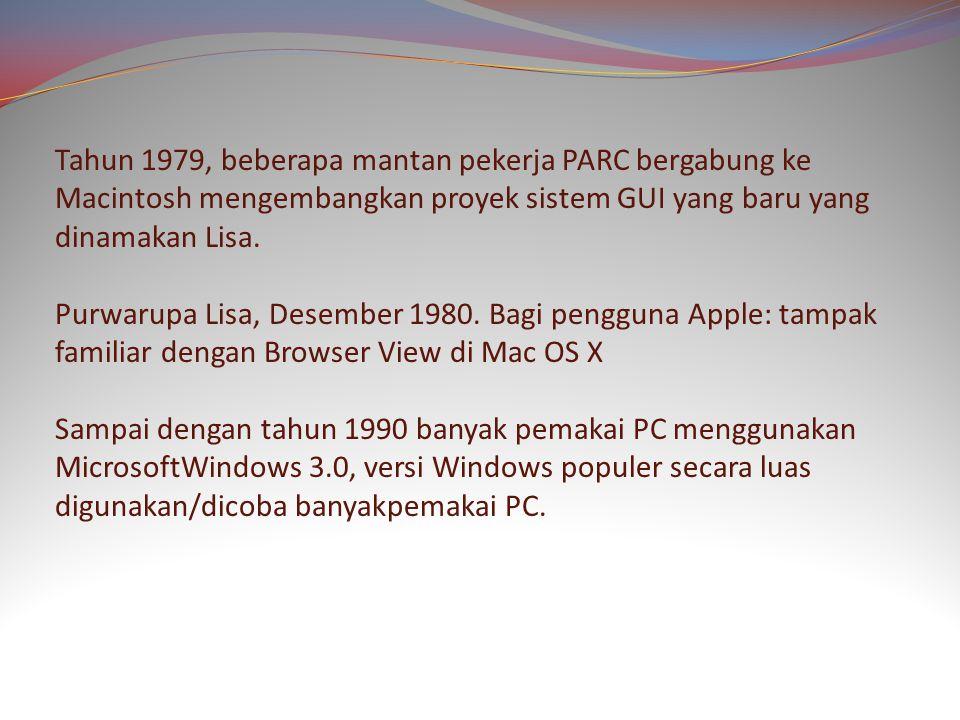Tahun 1979, beberapa mantan pekerja PARC bergabung ke Macintosh mengembangkan proyek sistem GUI yang baru yang dinamakan Lisa.