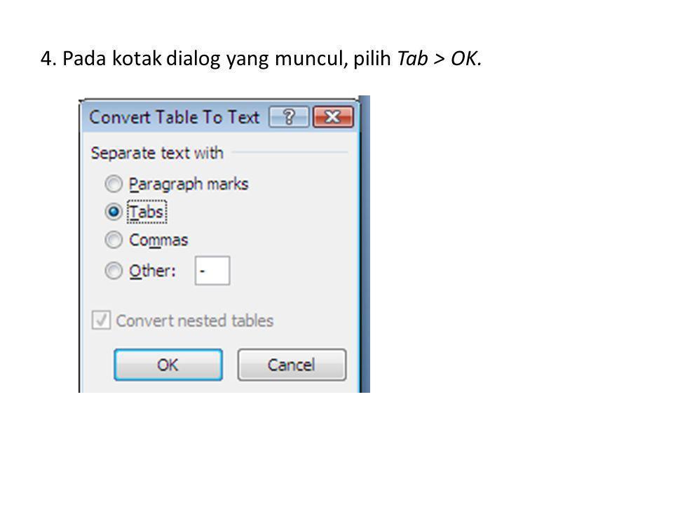 4. Pada kotak dialog yang muncul, pilih Tab > OK.