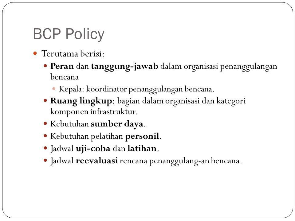 BCP Policy 10 Terutama berisi: Peran dan tanggung-jawab dalam organisasi penanggulangan bencana Kepala: koordinator penanggulangan bencana.