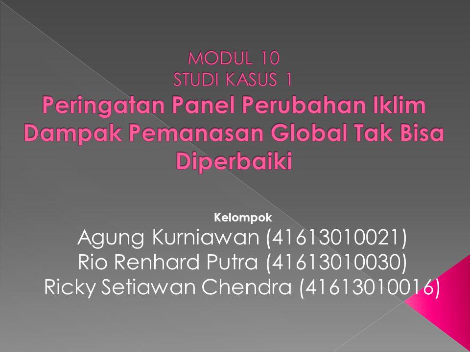 Kelompok Agung Kurniawan (41613010021) Rio Renhard Putra (41613010030) Ricky Setiawan Chendra (41613010016)