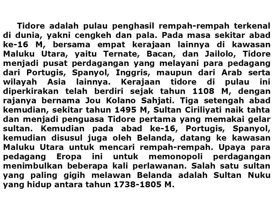 Selama bertahun-tahun, Sultan Nuku berjuang mengusir Belanda dari negerinya.