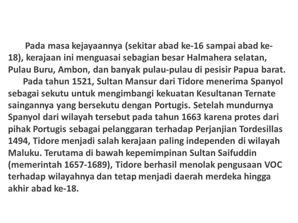 Pada masa kejayaannya (sekitar abad ke-16 sampai abad ke- 18), kerajaan ini menguasai sebagian besar Halmahera selatan, Pulau Buru, Ambon, dan banyak pulau-pulau di pesisir Papua barat.