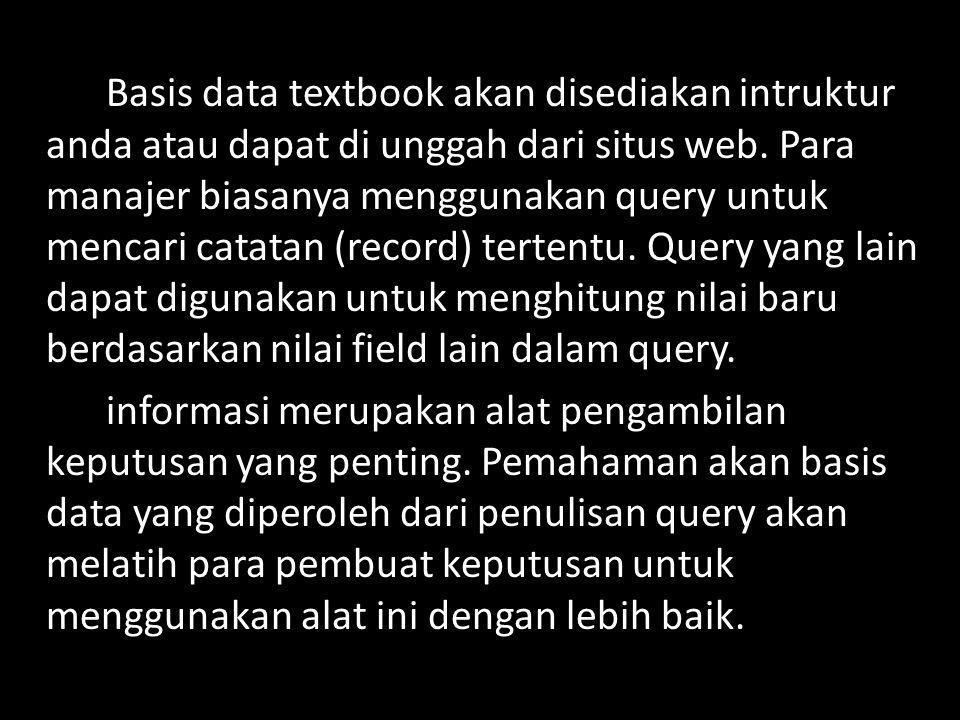 Basis data textbook akan disediakan intruktur anda atau dapat di unggah dari situs web.