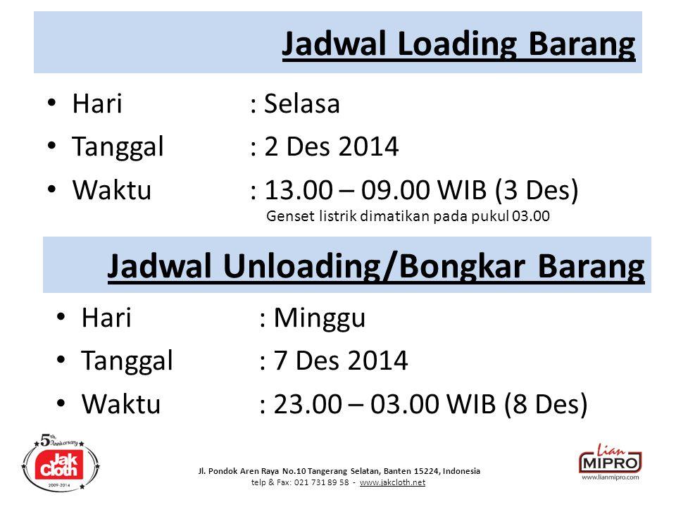 Jl. Pondok Aren Raya No.10 Tangerang Selatan, Banten 15224, Indonesia telp & Fax: 021 731 89 58 - www.jakcloth.net Hari : Selasa Tanggal : 2 Des 2014