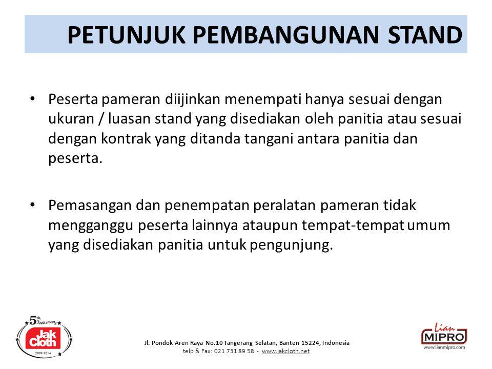 Jl. Pondok Aren Raya No.10 Tangerang Selatan, Banten 15224, Indonesia telp & Fax: 021 731 89 58 - www.jakcloth.net PETUNJUK PEMBANGUNAN STAND Peserta