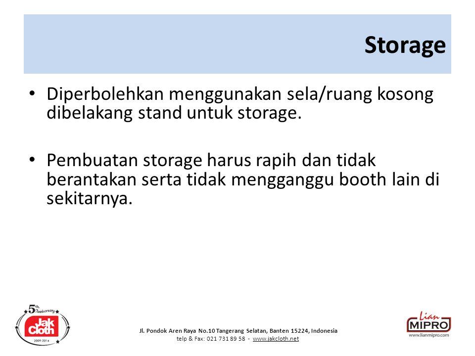 Jl. Pondok Aren Raya No.10 Tangerang Selatan, Banten 15224, Indonesia telp & Fax: 021 731 89 58 - www.jakcloth.net Storage Diperbolehkan menggunakan s