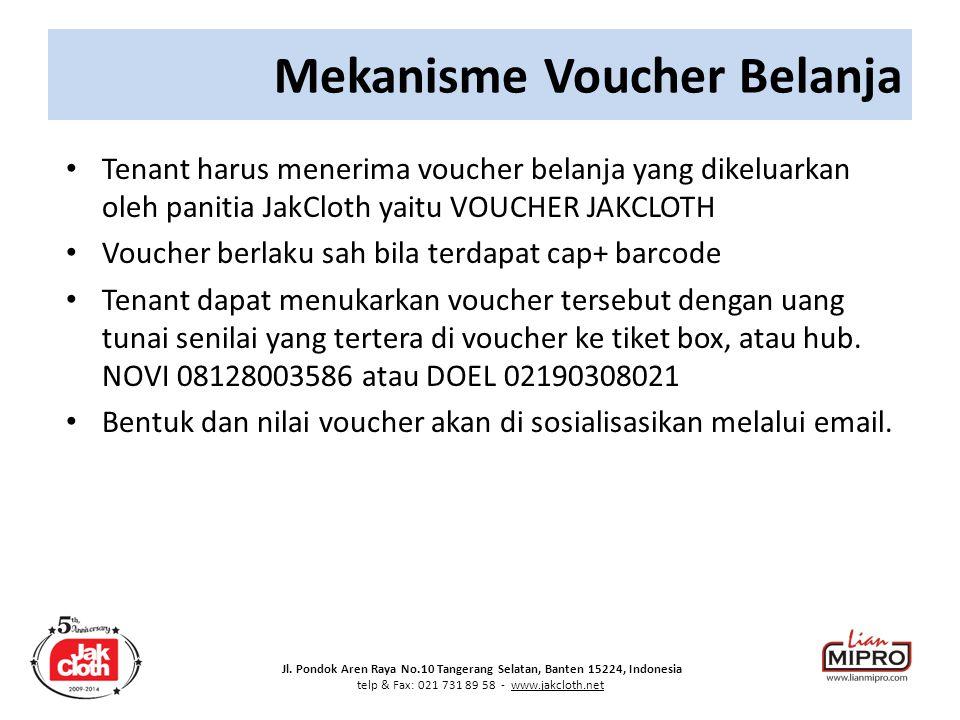 Jl. Pondok Aren Raya No.10 Tangerang Selatan, Banten 15224, Indonesia telp & Fax: 021 731 89 58 - www.jakcloth.net Tenant harus menerima voucher belan